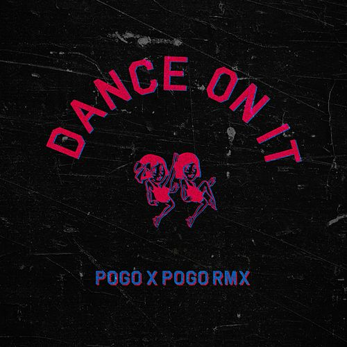 Dance on It (Pogo x Pogo Remix) de El Bordo
