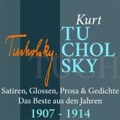 Kurt tucholsky: satiren, glossen, prosa und gedichte (Das beste aus den jahren 1916 - 1919) von Jürgen Fritsche