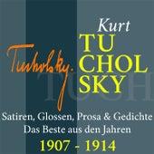 Kurt Tucholsky: Satiren, Glossen, Prosa und Gedichte (Das Beste aus den Jahren 1907 - 1914) von Jürgen Fritsche
