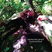 Play & Download Scattered Seed by Crawling Quiet | Napster