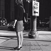 Will You Be the One Tonight? by Andy Pratt