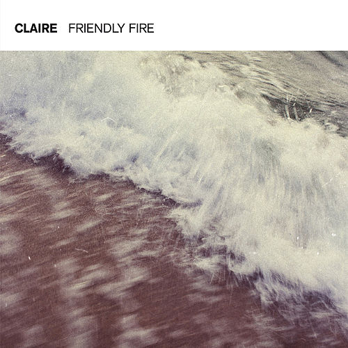 Friendly Fire by Claire