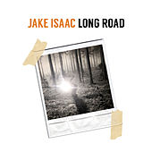 Long Road (2017 Version) by Jake Isaac