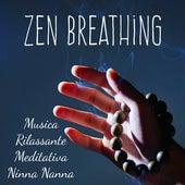 Zen Breathing - Musica Rilassante Meditativa Ninna Nanna per Mantenere la Calma Dormire Benessere Fisico e Mentale con Suoni Strumentali Spirituali della Natura by Sleep Songs GAMER