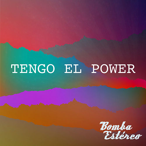 Play & Download Tengo el Power by Bomba Estereo | Napster