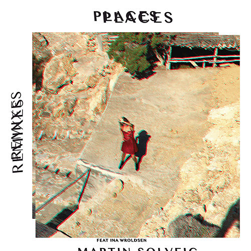 Play & Download Places (Remixes) by Martin Solveig | Napster