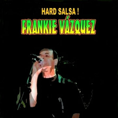 Play & Download Hard Salsa by Frankie Vazquez | Napster