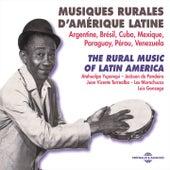 Rural Music Of Latin America 1930-1962 (Argentine, Brésil, Cuba, Mexique, Paraguay, Pérou, Venezuela) de Various Artists