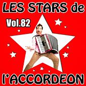 Play & Download Les stars de l'accordéon, vol. 82 by Various Artists | Napster