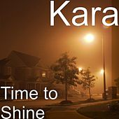 Time to Shine by Kara