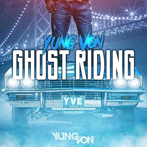 Play & Download Ghost Riding by Yung Von | Napster
