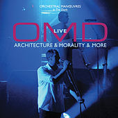 OMD Live: Architecture & Morality & More by Orchestral Manoeuvres in the Dark (OMD)