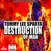 Play & Download Destruction of Man - Single by Tommy Lee sparta | Napster