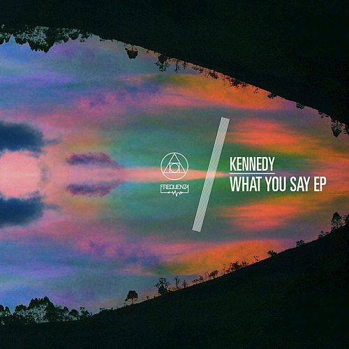 What You Say by Kennedy