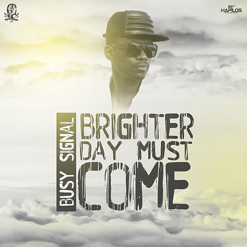 Play & Download Brighter Day Must Come by Busy Signal | Napster