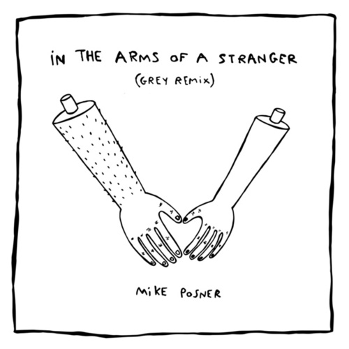 Play & Download In The Arms Of A Stranger (Grey Remix) by Mike Posner | Napster