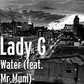 Play & Download Water (feat. Mr.Muni) by Lady G | Napster