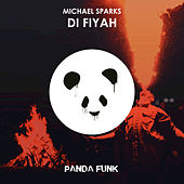 Play & Download Di Fiyah by Michael Sparks | Napster