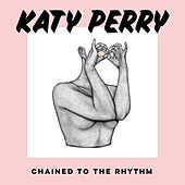 Chained To The Rhythm (feat. Skip Marley) by Katy Perry