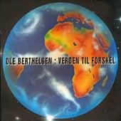 Play & Download Verden til forskel by Ole Berthelsen   Napster