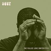 Play & Download The Fullee Love Switch (Deluxe) by Soup | Napster