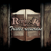 Play & Download Tristes Recuerdos by Remmy Valenzuela | Napster