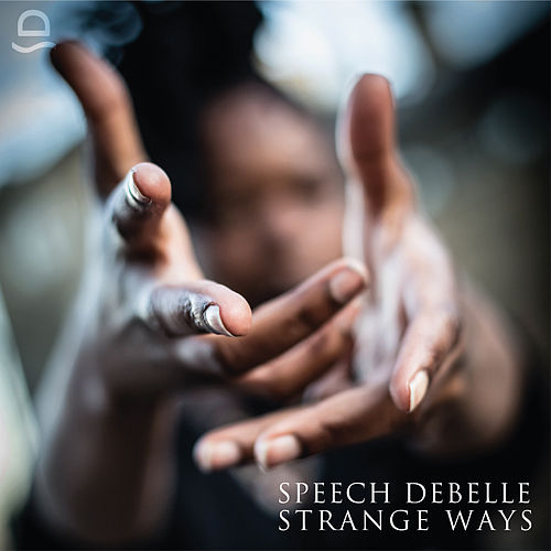 Play & Download Strange Ways by Speech Debelle | Napster