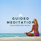 Guided Meditation - Premium Background Music for your Guided Meditation Sessions by Various Artists