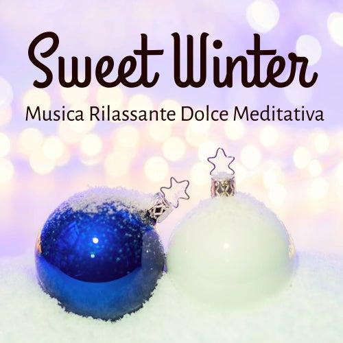 Sweet Winter - Musica Rilassante Dolce Meditativa per Festa di Natale Buone Sensazioni Pensieri Positivi con Suoni Strumentali New Age by Winter Solstice