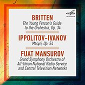 Play & Download Britten: The Young Person's Guide to the Orchestra, Op. 34 - Ippolitov-Ivanov: Mtsyri, Op. 54 by Fuat Mansurov | Napster