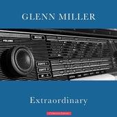 Extraordinary by Glenn Miller