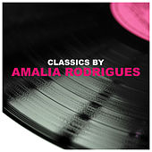 Classics by Amalia Rodrigues von Amalia Rodrigues