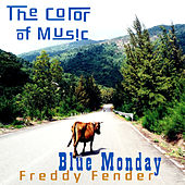 The Color of Music: Blue Monday by Freddy Fender