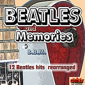 Play & Download BEATLES and MEMORIES (12 BEATLES Hits rearranged) by BBM | Napster