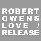 Play & Download Love Release by Robert Owens | Napster