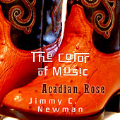 The Color of Music: Acadian Rose by Jimmy C. Newman