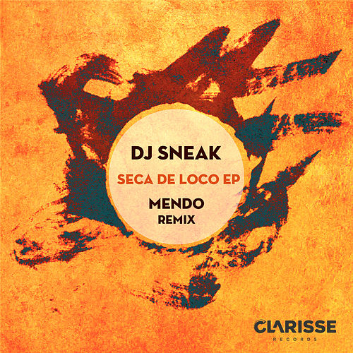 Seca de Loco EP by DJ Sneak
