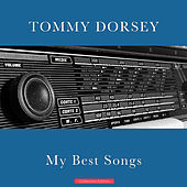 My Best Songs von Tommy Dorsey