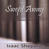 Play & Download Swept Away by Isaac Shepard | Napster