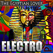 Play & Download Electro Pharaoh by The Egyptian Lover | Napster