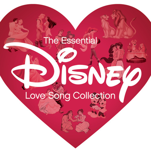 Play & Download The Essential Disney Love Song Collection by Various Artists | Napster
