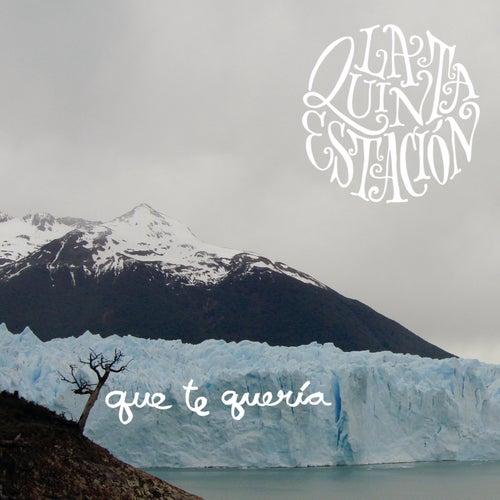 Play & Download Que Te Queria by La Quinta Estacion | Napster