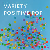 Variety Positive Pop by Various Artists