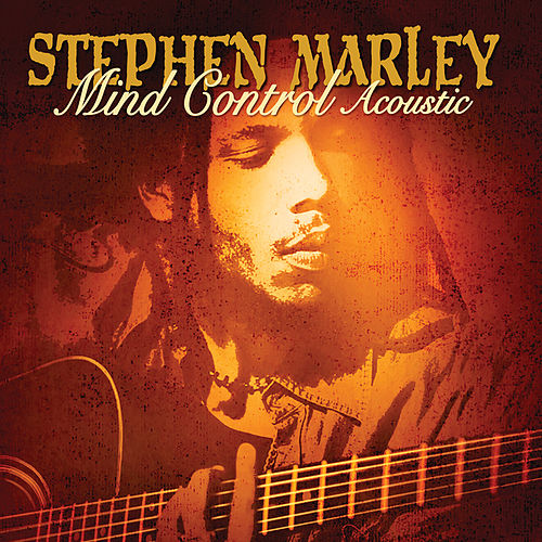 Mind Control Acoustic by Stephen Marley