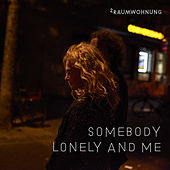 Somebody Lonely and Me Nacht / Somebody Lonely and Me Tag von 2raumwohnung