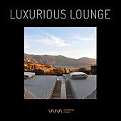 Play & Download Luxurious Lounge by Various Artists | Napster