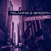 Play & Download Relaxing & Smooth Jazz Music – Calm Down with Jazz Music, Rest a Bit, Evening Jazz Club, Moon Jazz by Light Jazz Academy | Napster