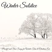 Play & Download Winter Solstice – Peaceful and Slow Songs for Winter Time & Christmas Eve by Winter Solstice | Napster