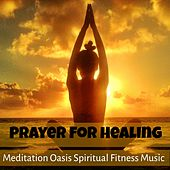 Prayer For Healing - Meditation Oasis Spiritual Fitness Music for Daily Stress Release with Nature Instrumental Sounds by Baby Sleep Sleep