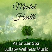 Play & Download Mental Health - Asian Zen Spa Lullaby Wellness Music for Therapeutic Yoga Harmony Day by Chakra Meditation Specialists | Napster
